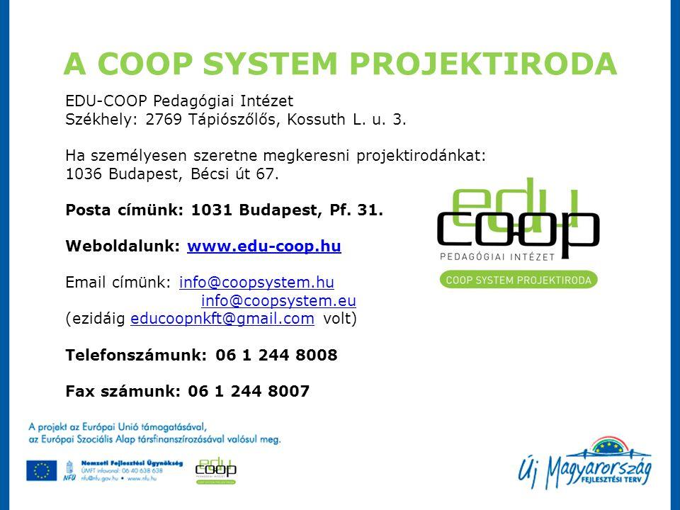 A COOP SYSTEM PROJEKTIRODA EDU-COOP Pedagógiai Intézet Székhely: 2769 Tápiószőlős, Kossuth L. u. 3. Ha személyesen szeretne megkeresni projektirodánka