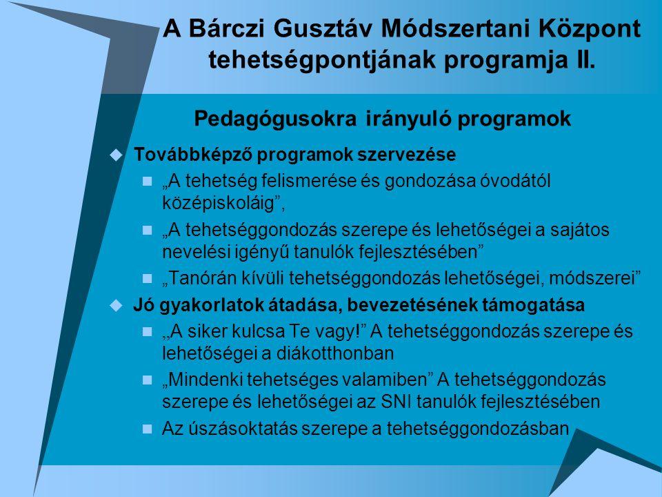 A Bárczi Gusztáv Módszertani Központ tehetségpontjának programja II.