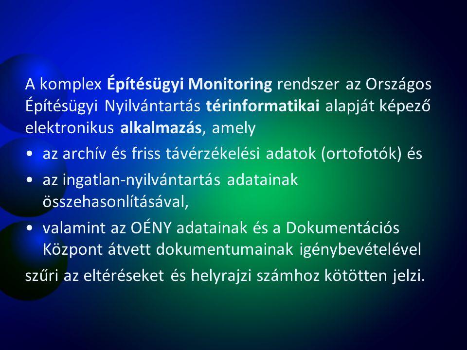 A komplex Építésügyi Monitoring rendszer az Országos Építésügyi Nyilvántartás térinformatikai alapját képező elektronikus alkalmazás, amely az archív