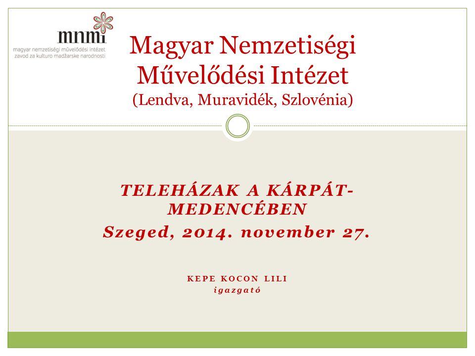 TELEHÁZAK A KÁRPÁT- MEDENCÉBEN Szeged, 2014. november 27.