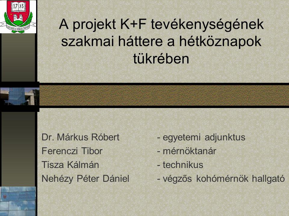 A projekt K+F tevékenységének szakmai háttere a hétköznapok tükrében Dr.