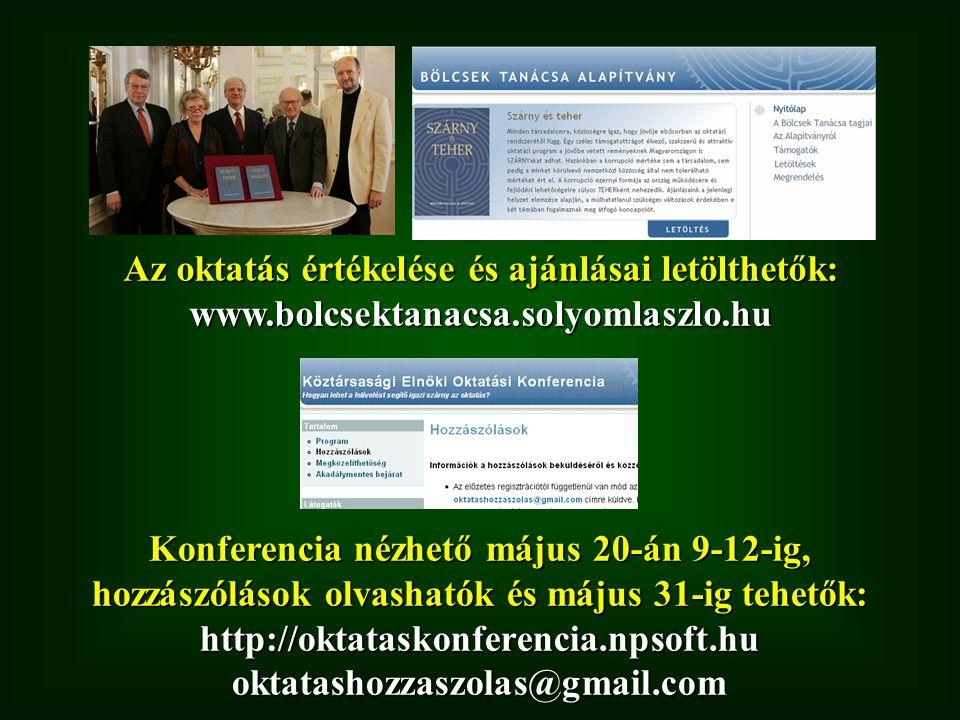 Az oktatás értékelése és ajánlásai letölthetők: www.bolcsektanacsa.solyomlaszlo.hu Konferencia nézhető május 20-án 9-12-ig, hozzászólások olvashatók é