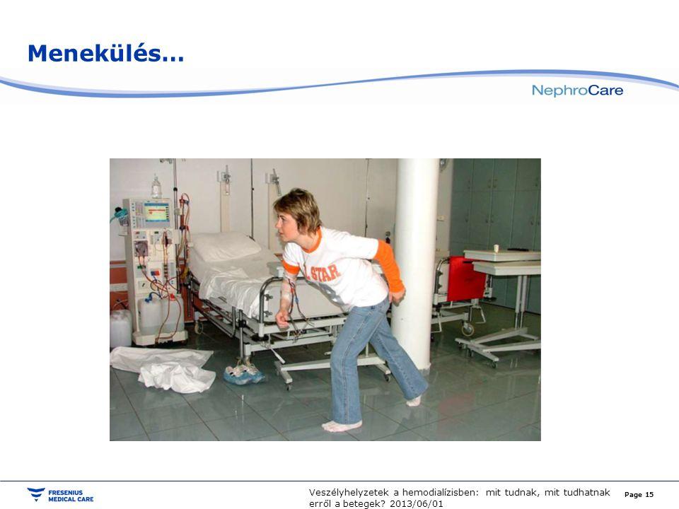 Menekülés… Page 15 Veszélyhelyzetek a hemodialízisben: mit tudnak, mit tudhatnak erről a betegek.