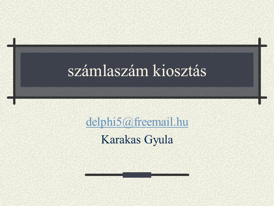 számlaszám kiosztás delphi5@freemail.hu Karakas Gyula
