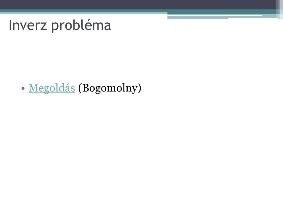 Inverz probléma Megoldás (Bogomolny)Megoldás