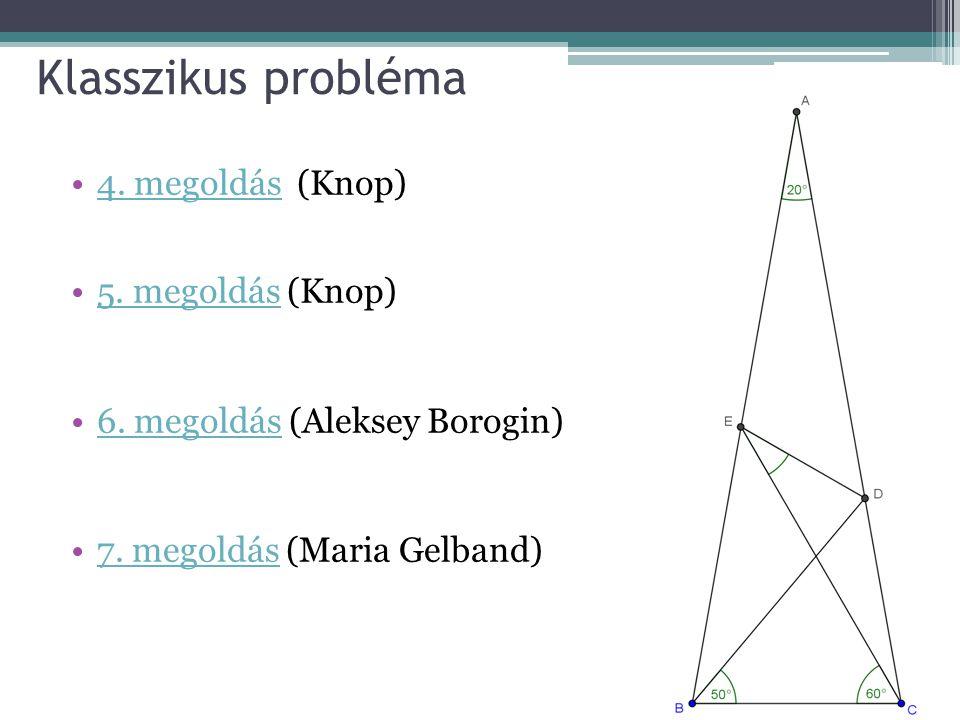 Klasszikus probléma 4. megoldás (Knop)4. megoldás 5. megoldás (Knop)5. megoldás 6. megoldás (Aleksey Borogin)6. megoldás 7. megoldás (Maria Gelband)7.