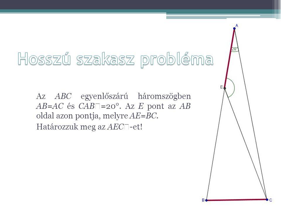 Az ABC egyenlőszárú háromszögben AB=AC és CAB  =20°. Az E pont az AB oldal azon pontja, melyre AE=BC. Határozzuk meg az AEC  -et!
