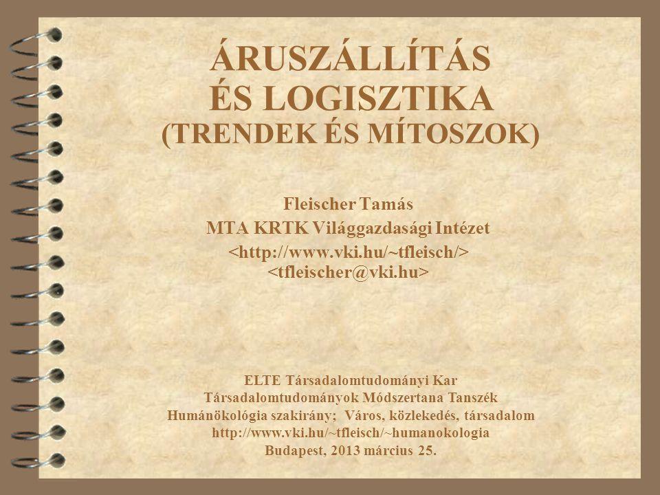 """32 Logisztika és kombinált fuvarozás """"Újabb fejlemények 4 2008 folyamán Magyar Logisztikai Stratégia (GKM majd KHEM)"""