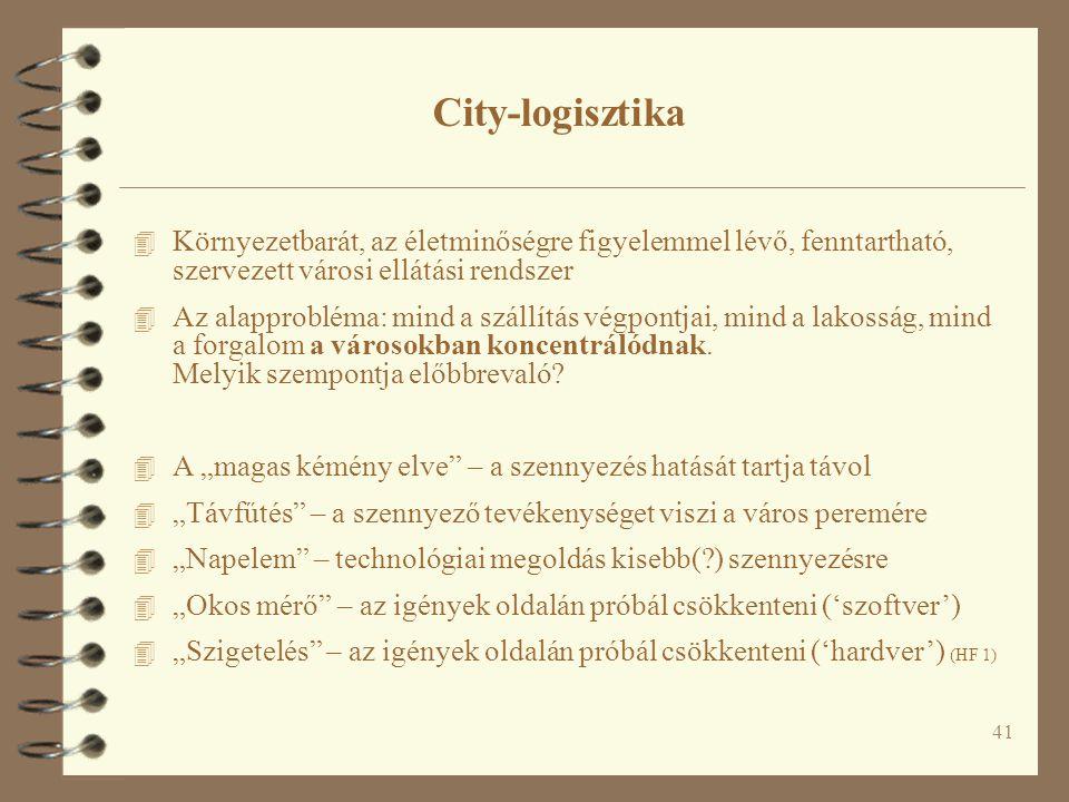 41 4 Környezetbarát, az életminőségre figyelemmel lévő, fenntartható, szervezett városi ellátási rendszer 4 Az alapprobléma: mind a szállítás végpontj