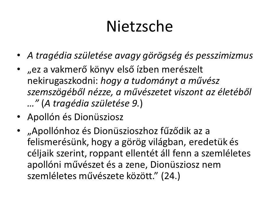 """Nietzsche A tragédia születése avagy görögség és pesszimizmus """"ez a vakmerő könyv első ízben merészelt nekirugaszkodni: hogy a tudományt a művész szem"""
