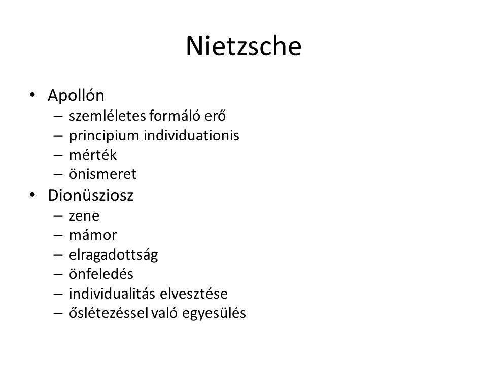 Nietzsche Apollón – szemléletes formáló erő – principium individuationis – mérték – önismeret Dionüsziosz – zene – mámor – elragadottság – önfeledés –