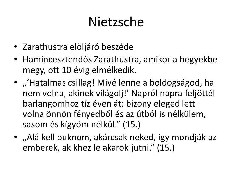 """Nietzsche Zarathustra elöljáró beszéde Hamincesztendős Zarathustra, amikor a hegyekbe megy, ott 10 évig elmélkedik. """"'Hatalmas csillag! Mivé lenne a b"""