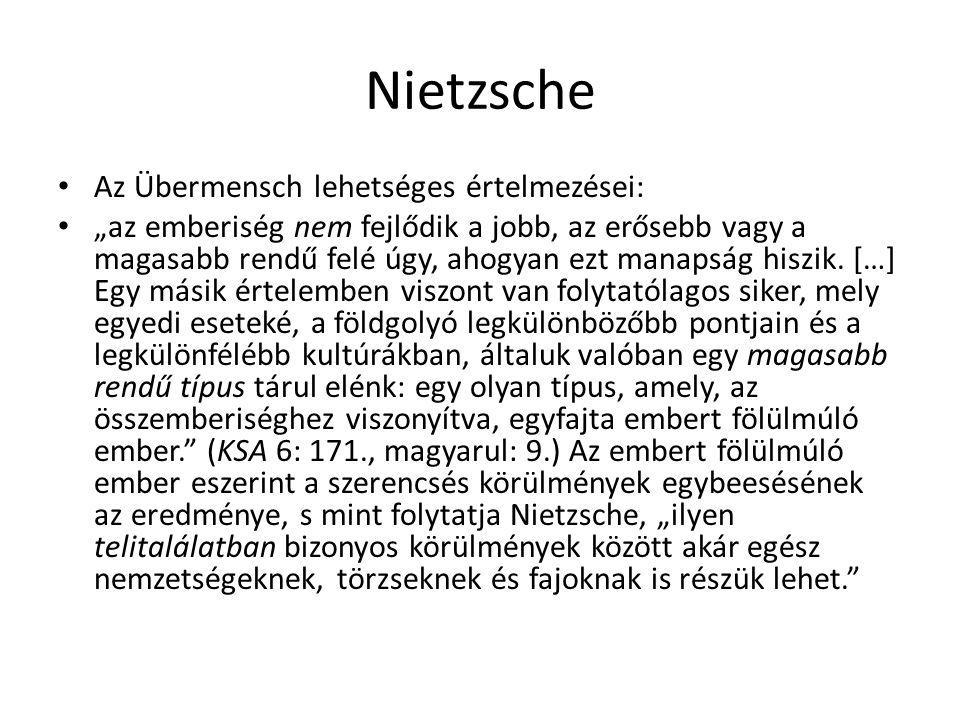 """Nietzsche Az Übermensch lehetséges értelmezései: """"az emberiség nem fejlődik a jobb, az erősebb vagy a magasabb rendű felé úgy, ahogyan ezt manapság hi"""