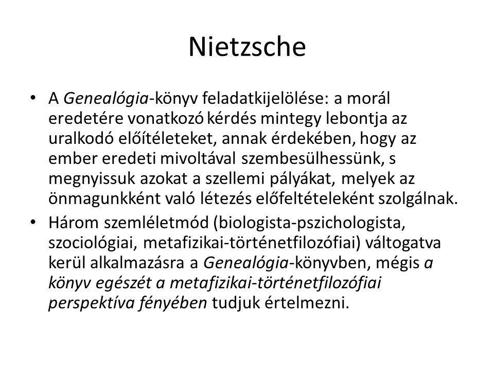 Nietzsche A Genealógia-könyv feladatkijelölése: a morál eredetére vonatkozó kérdés mintegy lebontja az uralkodó előítéleteket, annak érdekében, hogy a