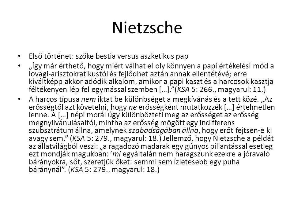"""Nietzsche Első történet: szőke bestia versus aszketikus pap """"Így már érthető, hogy miért válhat el oly könnyen a papi értékelési mód a lovagi-arisztok"""