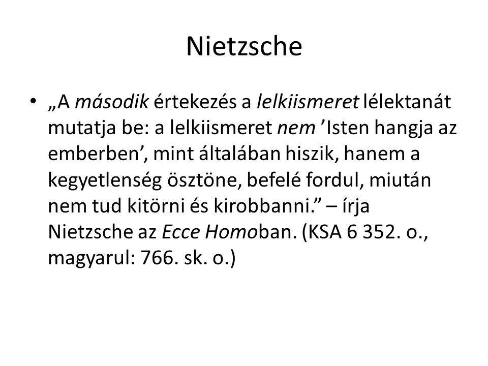 """Nietzsche """"A második értekezés a lelkiismeret lélektanát mutatja be: a lelkiismeret nem 'Isten hangja az emberben', mint általában hiszik, hanem a keg"""