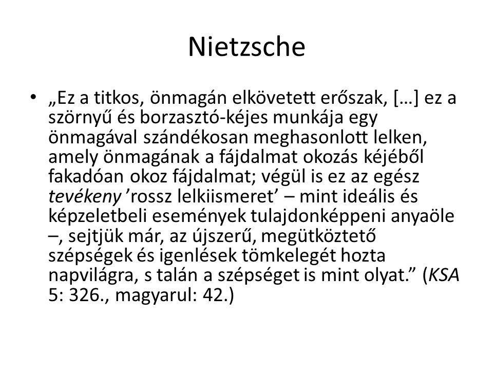 """Nietzsche """"Ez a titkos, önmagán elkövetett erőszak, […] ez a szörnyű és borzasztó-kéjes munkája egy önmagával szándékosan meghasonlott lelken, amely ö"""