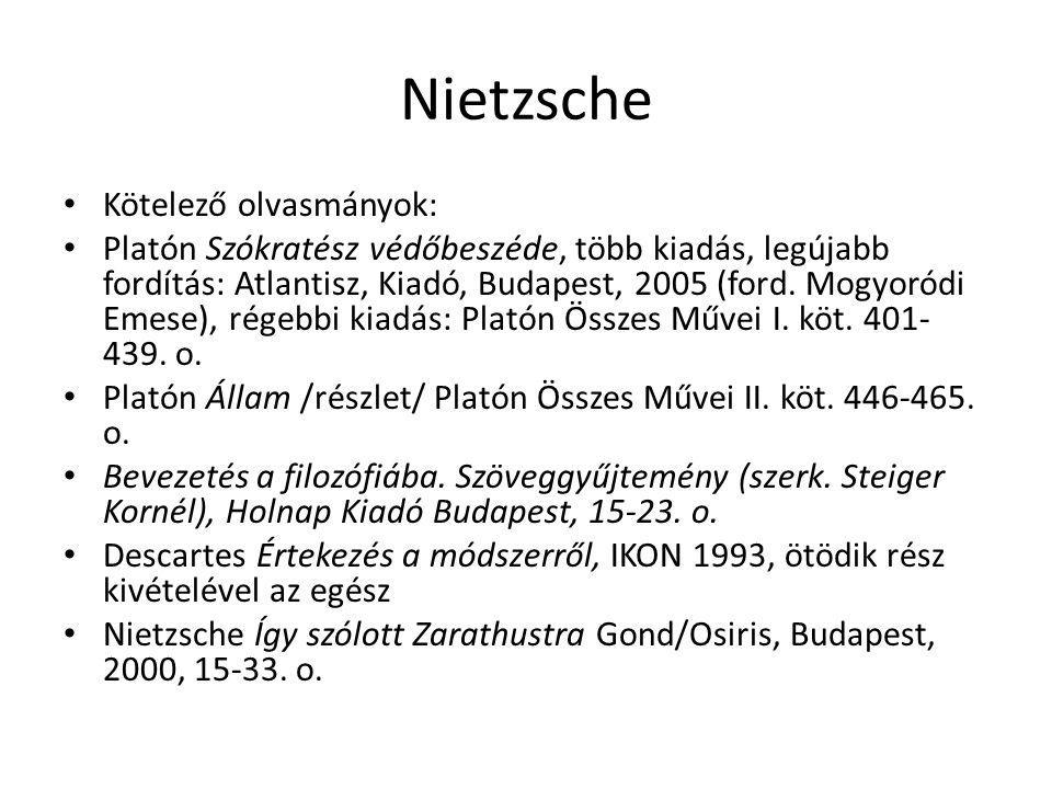 Nietzsche Kötelező olvasmányok: Platón Szókratész védőbeszéde, több kiadás, legújabb fordítás: Atlantisz, Kiadó, Budapest, 2005 (ford. Mogyoródi Emese