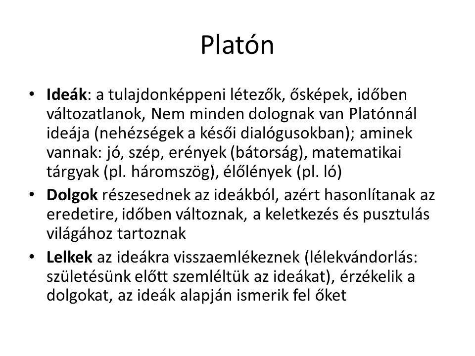 Platón Ideák: a tulajdonképpeni létezők, ősképek, időben változatlanok, Nem minden dolognak van Platónnál ideája (nehézségek a késői dialógusokban); a