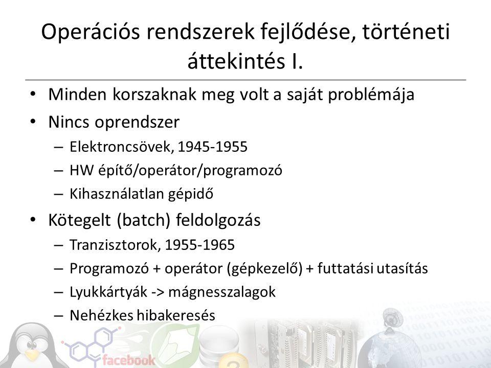Operációs rendszerek fejlődése, történeti áttekintés II.