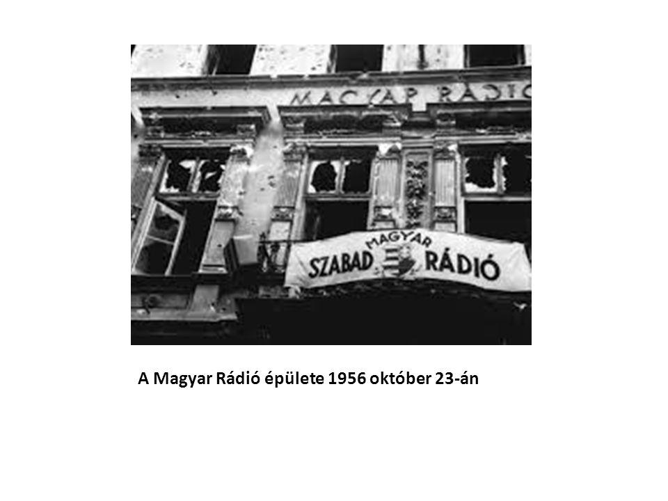 A Magyar Rádió épülete 1956 október 23-án