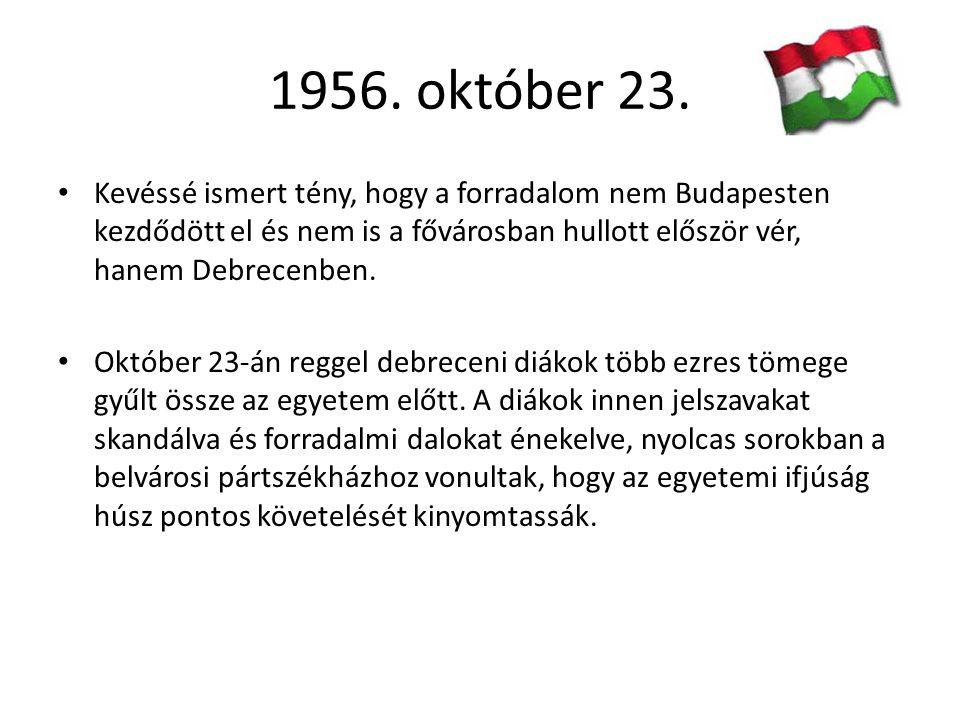 Budapesten valaki kivágta egy nemzeti színű zászló közepéből a szovjet mintájú címert, amit hamarosan minden zászlóval megtettek.