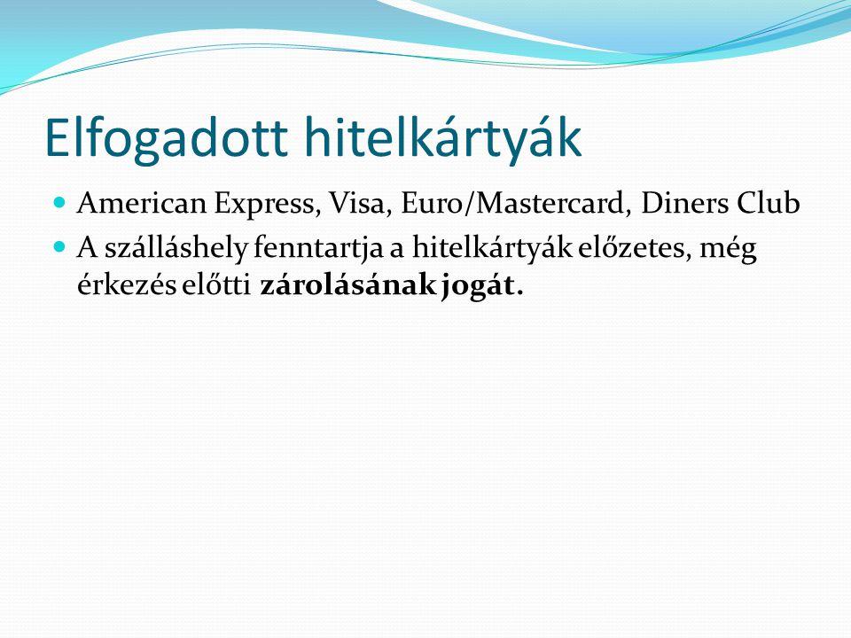 Elfogadott hitelkártyák American Express, Visa, Euro/Mastercard, Diners Club A szálláshely fenntartja a hitelkártyák előzetes, még érkezés előtti zárolásának jogát.