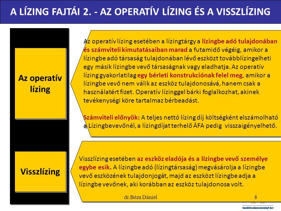 Az operatív lízing Az operatív lízing Az operatív lízing esetében a lízingtárgy a lízingbe adó tulajdonában és számviteli kimutatásaiban marad a futam