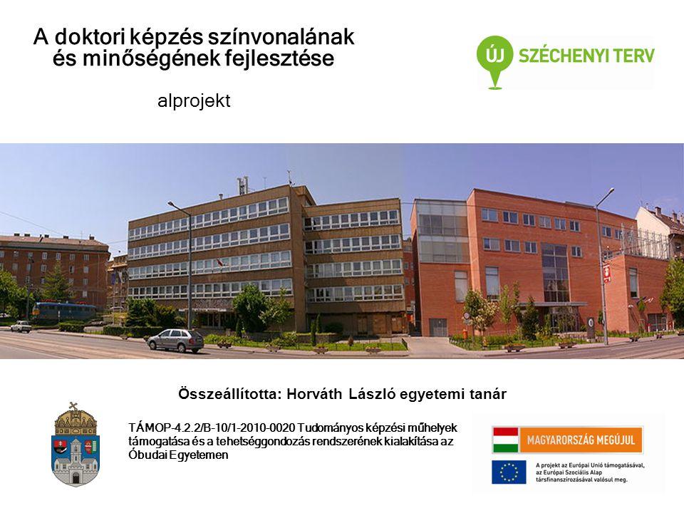 A doktori képzés színvonalának és minőségének fejlesztése alprojekt TÁMOP-4.2.2/B-10/1-2010-0020 Tudományos képzési műhelyek támogatása és a tehetségg