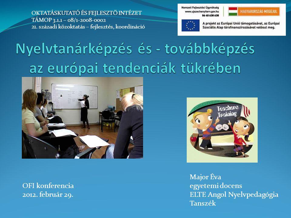 A nyelvtanárképzés európai tendenciái Két hasznos európai dokumentum A hazai tanárképzés strukturális és tartalmi változásai Továbbképzések Kérdések, tanulságok, dilemmák