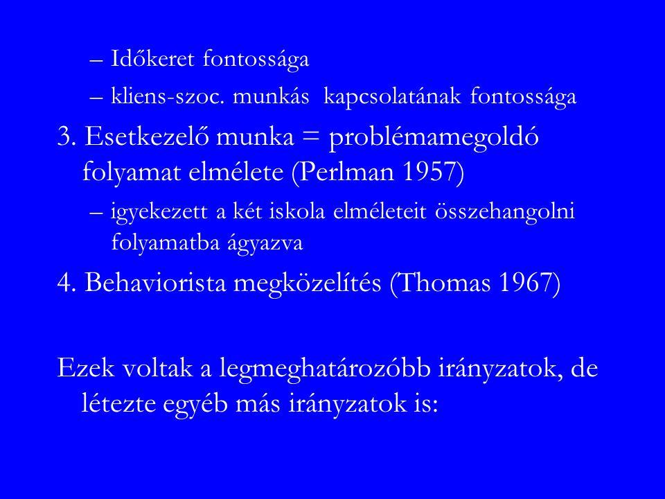 1940 Hamilton, elveti a beteg hasonlatot Diagnosztikus (pszichoszociális) iskola –pszichoszociális elmélet: vizsgálat leírás, megértés- diagnózis kezelés Freud hatása- pszichoanalízis erőteljes hatása 2.