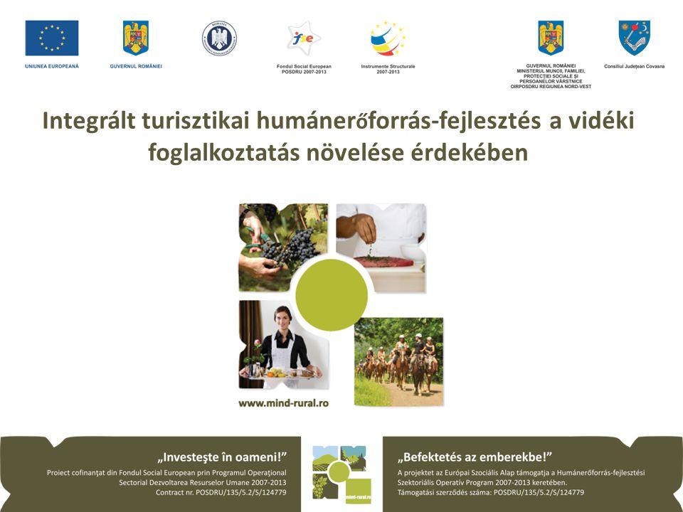Integrált turisztikai humáner ő forrás-fejlesztés a vidéki foglalkoztatás növelése érdekében