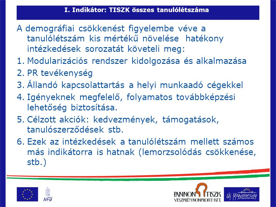 TÁMOP-2.2.3-07/2-2F-2008-0006 projekt folyamatainak hatása 7: VII.