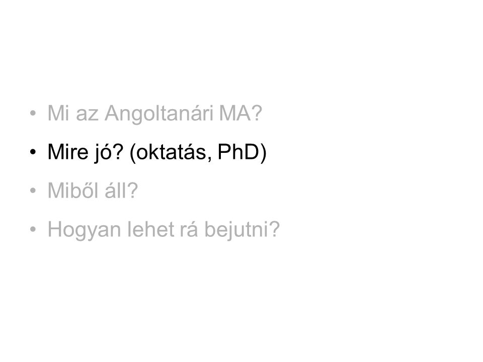 Mi az Angoltanári MA? Mire jó? (oktatás, PhD) Miből áll? Hogyan lehet rá bejutni?