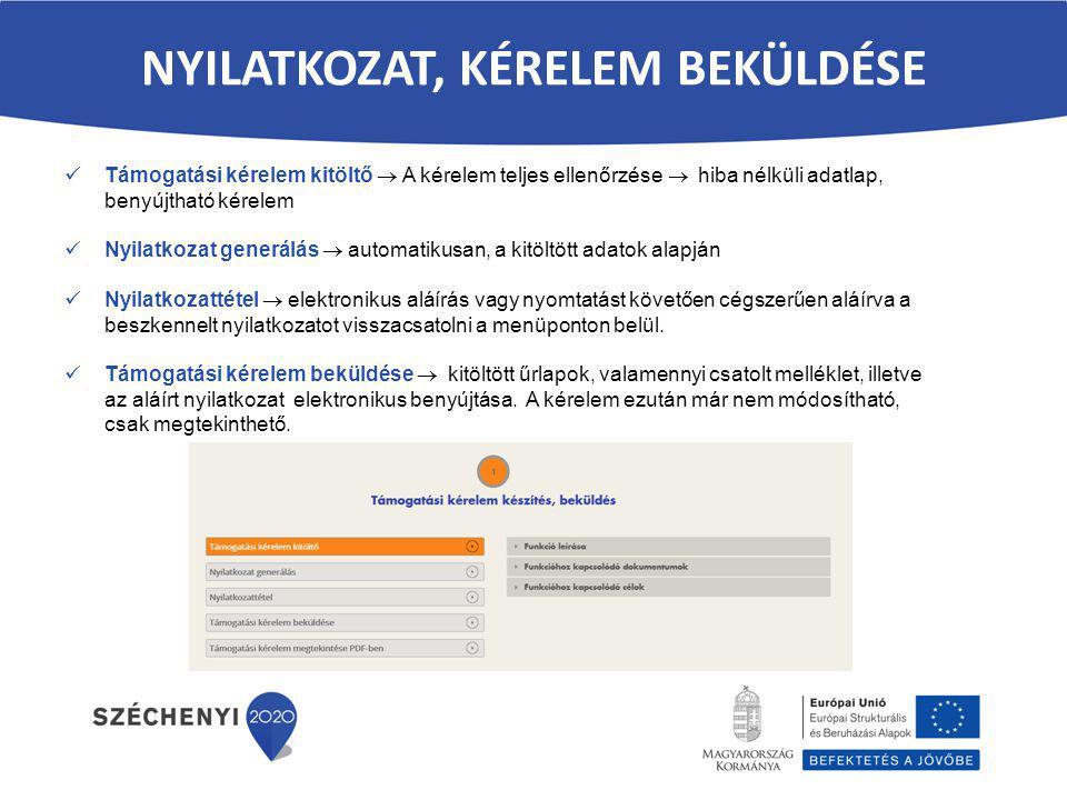 NYILATKOZAT, KÉRELEM BEKÜLDÉSE Támogatási kérelem kitöltő  A kérelem teljes ellenőrzése  hiba nélküli adatlap, benyújtható kérelem Nyilatkozat gener