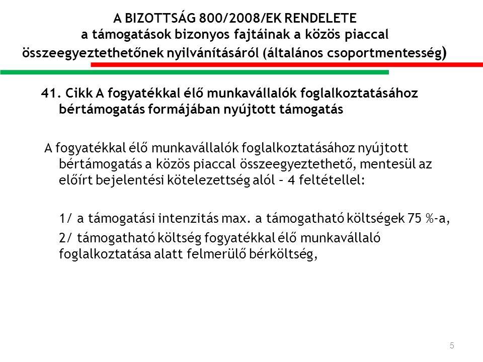 A BIZOTTSÁG 800/2008/EK RENDELETE a támogatások bizonyos fajtáinak a közös piaccal összeegyeztethetőnek nyilvánításáról (általános csoportmentesség ) 41.
