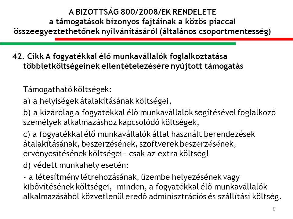 A BIZOTTSÁG 800/2008/EK RENDELETE a támogatások bizonyos fajtáinak a közös piaccal összeegyeztethetőnek nyilvánításáról (általános csoportmentesség) 42.