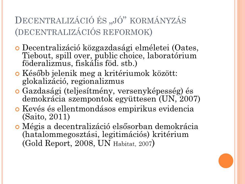 """D ECENTRALIZÁCIÓ ÉS """" JÓ KORMÁNYZÁS ( DECENTRALIZÁCIÓS REFORMOK ) Decentralizáció közgazdasági elméletei (Oates, Tiebout, spill over, public choice, laboratórium föderalizmus, fiskális föd."""