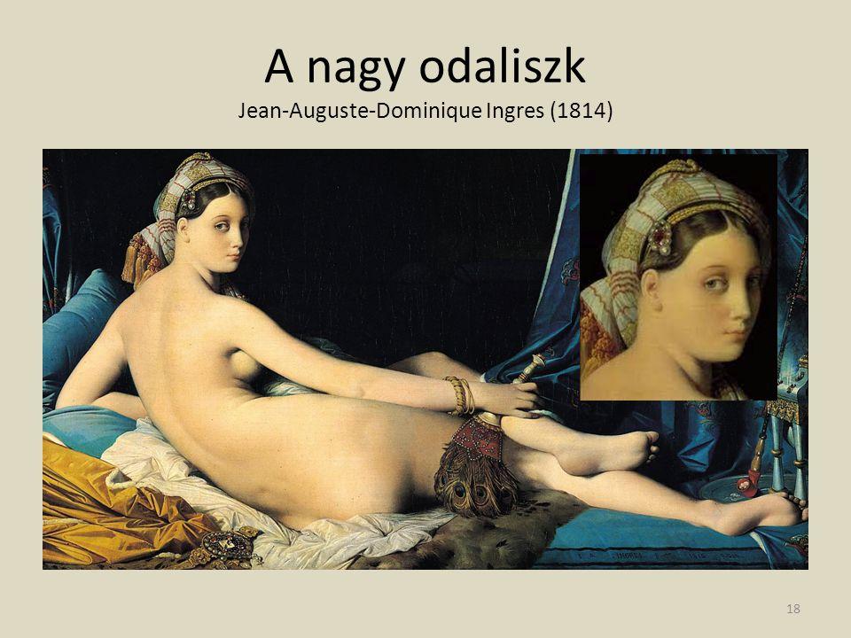 A nagy odaliszk Jean-Auguste-Dominique Ingres (1814) 18