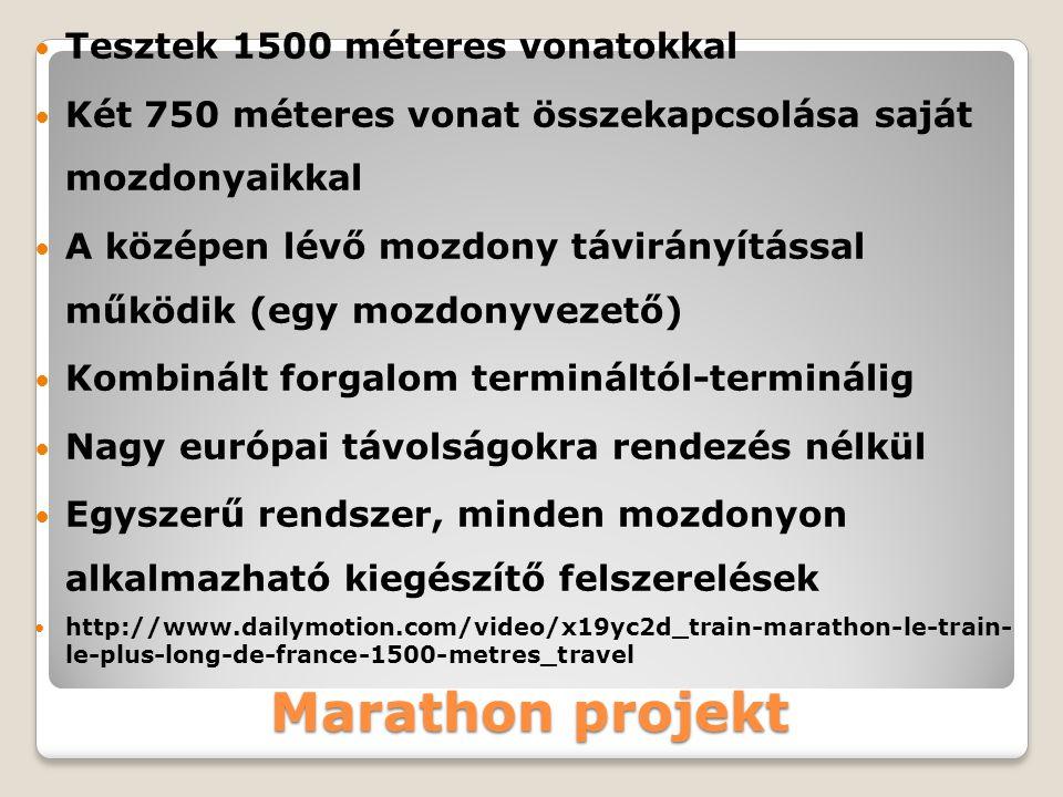 Marathon projekt Tesztek 1500 méteres vonatokkal Két 750 méteres vonat összekapcsolása saját mozdonyaikkal A középen lévő mozdony távirányítással műkö