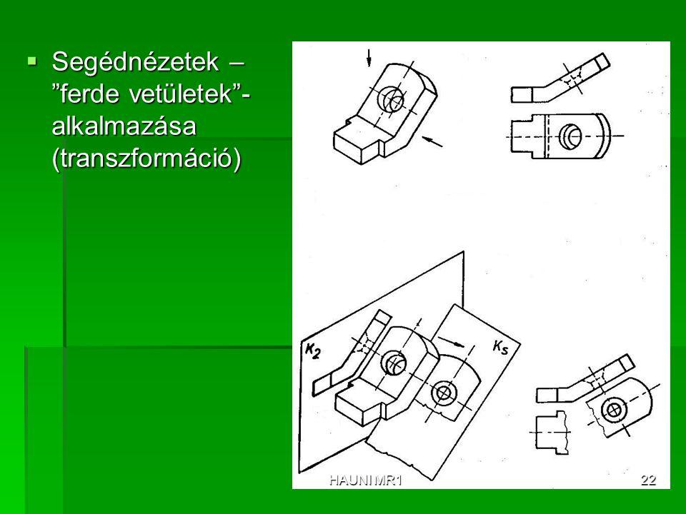 """ Segédnézetek – """"ferde vetületek""""- alkalmazása (transzformáció) HAUNI MR122"""