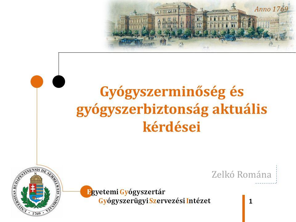 Gyógyszerminőség és gyógyszerbiztonság aktuális kérdései 1 Egyetemi Gyógyszertár Gyógyszerügyi Szervezési Intézet Anno 1769 Zelkó Romána