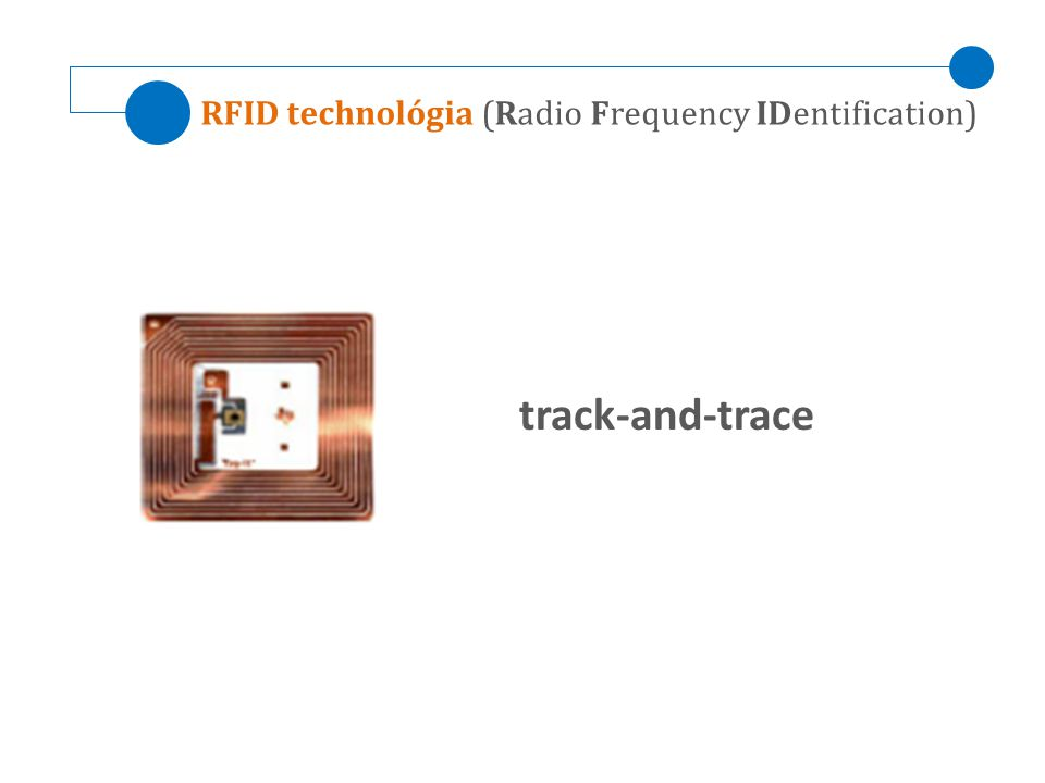 RFID technológia (Radio Frequency IDentification) track-and-trace