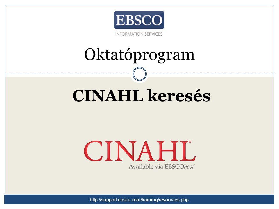 Üdvözöljük az EBSCO CINAHL keresés oktatóprogramjában, amely bemutatja a CINAHL adatbázist, a betegápolás és azzal rokon területek irodalmának legátfogóbb forrását.