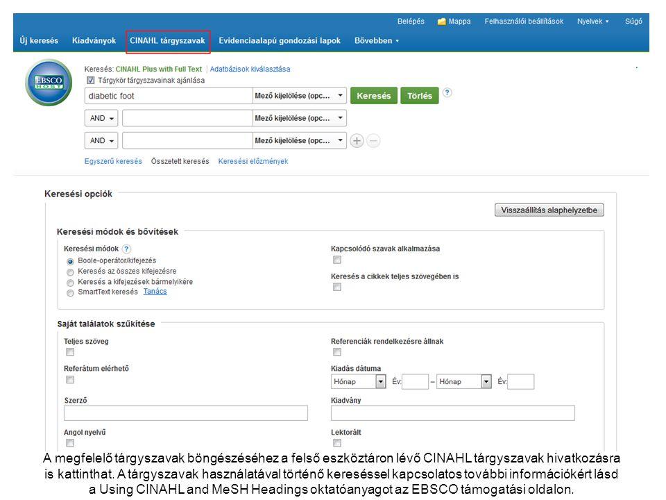 A megfelelő tárgyszavak böngészéséhez a felső eszköztáron lévő CINAHL tárgyszavak hivatkozásra is kattinthat.