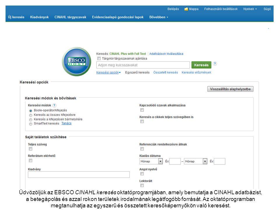 Üdvözöljük az EBSCO CINAHL keresés oktatóprogramjában, amely bemutatja a CINAHL adatbázist, a betegápolás és azzal rokon területek irodalmának legátfo