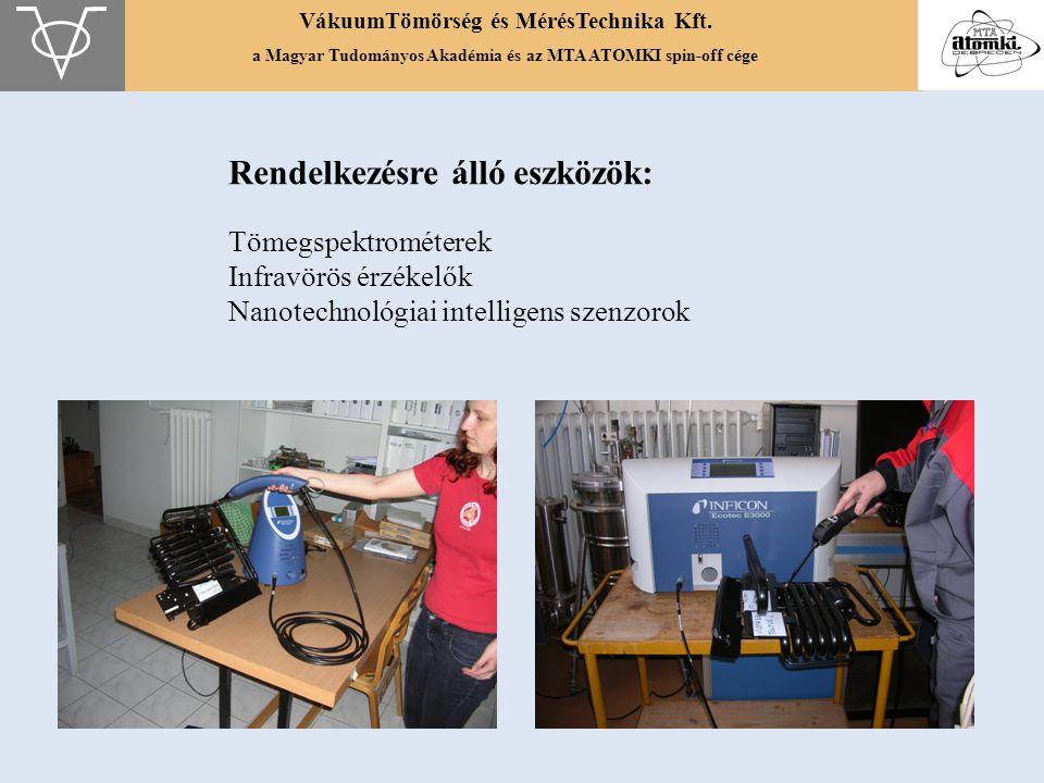 VákuumTömörség és MérésTechnika Kft. a Magyar Tudományos Akadémia és az MTA ATOMKI spin-off cége Rendelkezésre álló eszközök: Tömegspektrométerek Infr