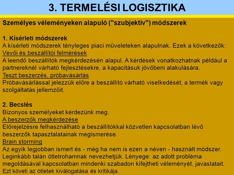3. TERMELÉSI LOGISZTIKA Személyes véleményeken alapuló (