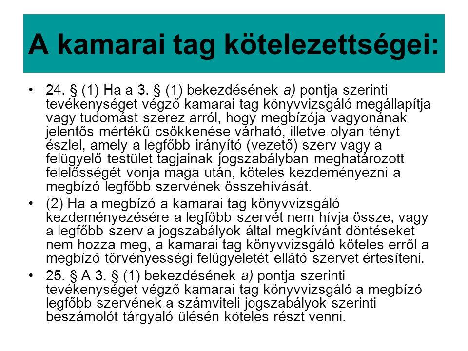 A kamarai tag kötelezettségei: 24.§ (1) Ha a 3.