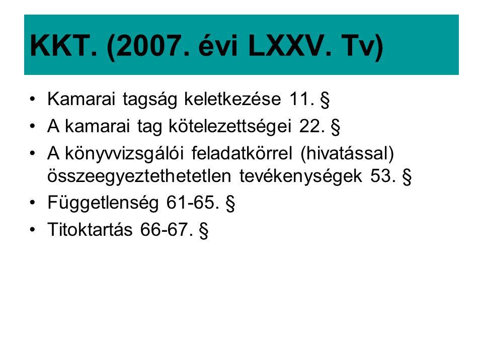 KKT.(2007. évi LXXV. Tv) Kamarai tagság keletkezése 11.